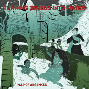 Turning Jewels Into Water – Map of Absences