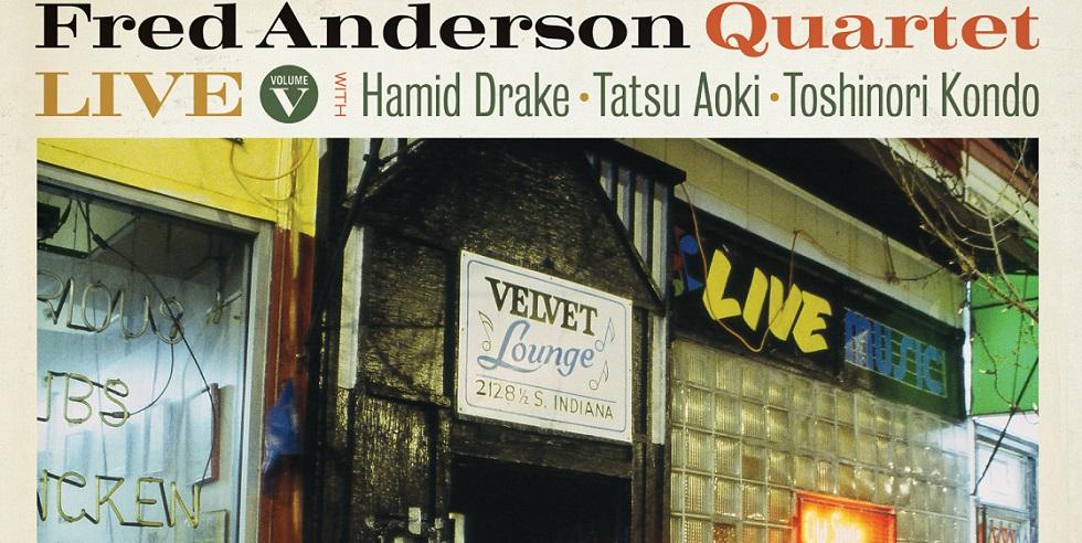 Fred Anderson Quartet - Live Volume V