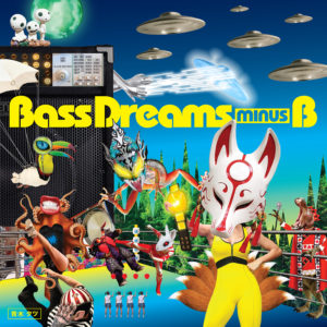 Bass Dreams minus B